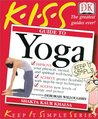 KISS Guide to Yoga (Keep It Simple Series)