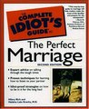The Complete Idiot's Guide to the Perfect Marriage
