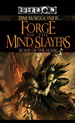 Forge of the Mind Slayers by Tim Waggoner