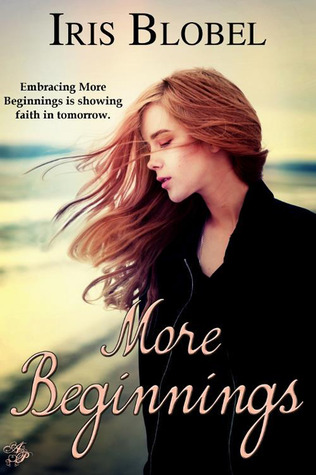 Ebook More Beginnings by Iris Blobel TXT!