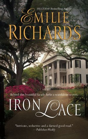 Iron Lace by Emilie Richards