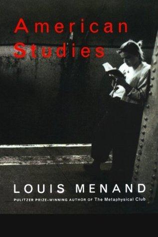American Studies by Louis Menand