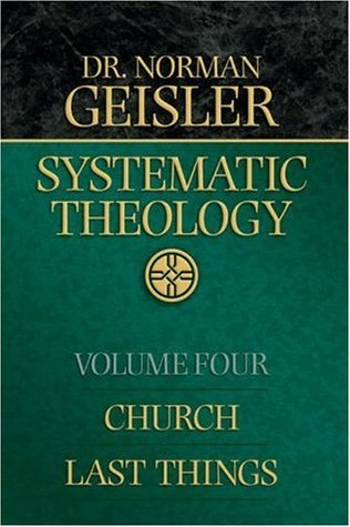 Systematic Theology: Church, Last Things