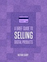 A brief guide to selling digital products by Nathan Barry
