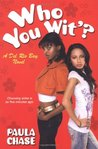 Who You Wit'? (Del Rio Bay Clique, #4)