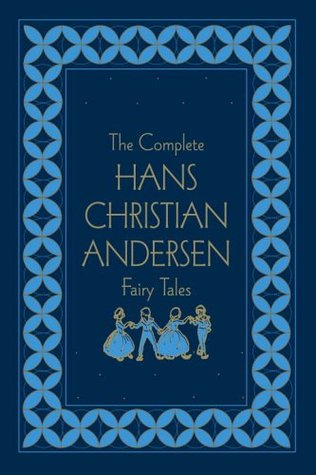The Complete Hans Christian Andersen Fairy Tales, Deluxe Edition