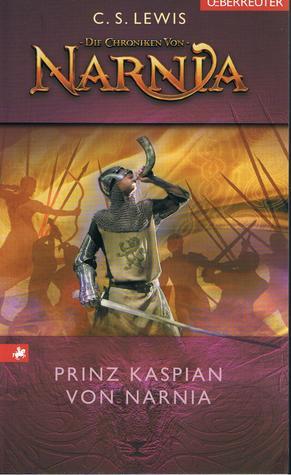 Prinz Kaspian von Narnia                  (The Chronicles of Narnia (Publication Order) #2)