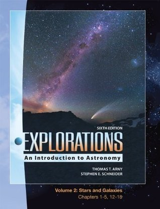 Explorations: An Introduction to Astronomy, Vol. 2: Stars & Galaxy, Chapters 1-5, 12-18