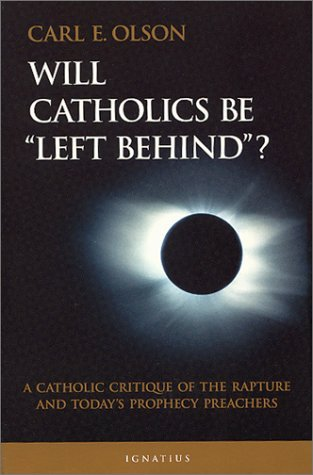 Ebook Will Catholics Be Left Behind? by Carl E. Olson TXT!