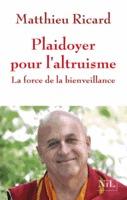 Plaidoyer pour l'altruisme by Matthieu Ricard