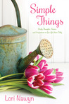 Simple Things: Daily Thoughts, Stories, and Inspiration to Live Life More Fully