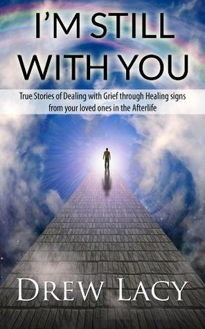 Still With You: 10 True Stories of Dealing with Grief