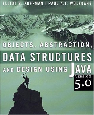 Objects, Abstraction, Data Structures and Design Using Java V... by Elliot B. Koffman