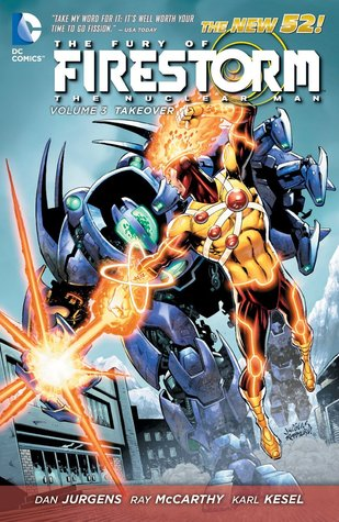 The Fury of Firestorm: The Nuclear Man, Volume 3: Takeover