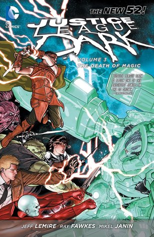 Ebook Justice League Dark, Volume 3: The Death of Magic by Jeff Lemire PDF!