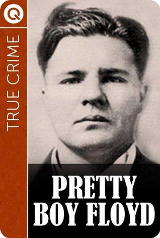 True Crime : Pretty Boy Floyd