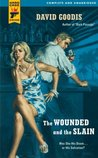 The Wounded and the Slain (Hard Case Crime #31)