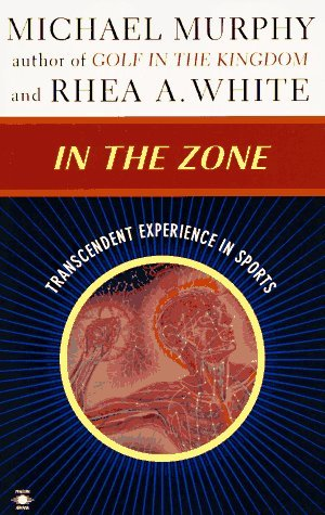 In The Zone Transcendent Experience In Sports By Michael Murphy
