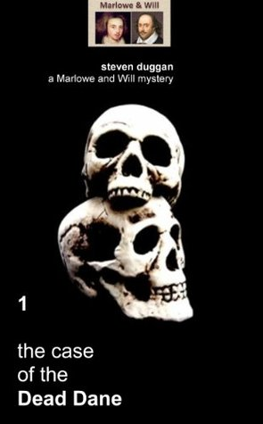 The Case Of The Dead Dane (Volume 1) (The Case Of The Dead Dane - A Marlowe and Will Mystery)