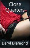 Close Quarters: Seduction (The Close Quarters Saga)