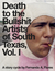 Death to the Bullshit Artists of South Texas, Vol. 1