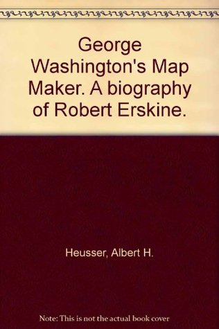 George Washington's Map Maker;: A Biography of Robert Erskine