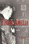Finding Amelia: The True Story of the Earhart Disappearance [With DVD]
