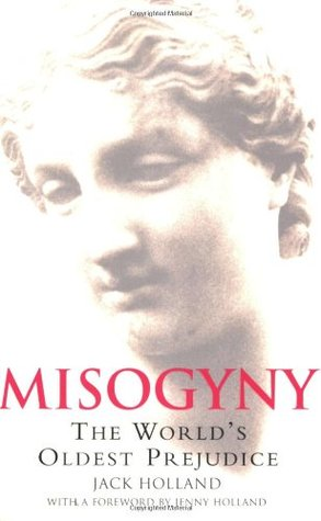 A Brief History of Misogyny by Jack Holland