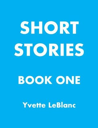Short Stories -- Book One of Three -- 26 Wholesome, Funny & Serious -- Single Author