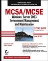 MCSA / MCSE: Windows Server 2003 Environment Management and Maintenance Study Guide: Exam 70-290