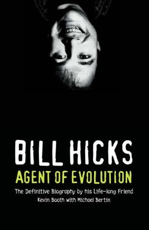 Bill Hicks: Agent of Evolution