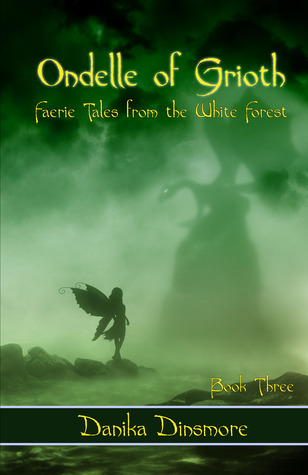 Ondelle of Grioth (Faerie Tales from the White Forest, #3)