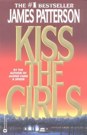 Kiss the Girls                  (Alex Cross #2)