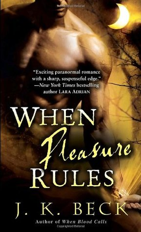 When Pleasure Rules by J.K. Beck