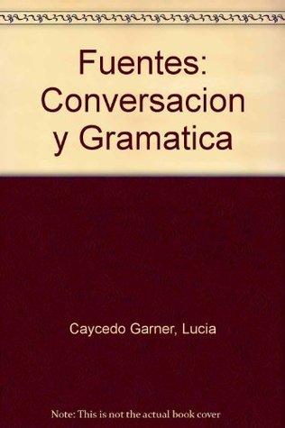Fuentes: Conversacion y Grammar and Cassette