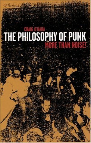 The Philosophy of Punk by Craig O'Hara