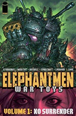 Elephantmen: War Toys, Volume 1: No Surrender