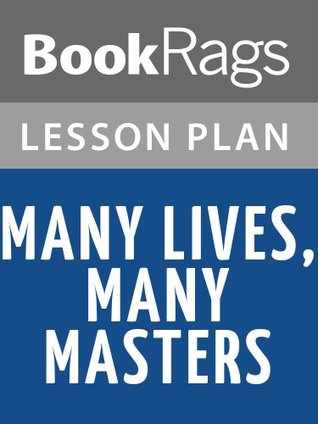 Many Lives, Many Masters by Brian L. Weiss Lesson Plans