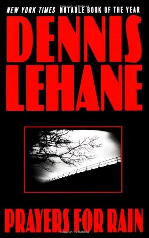 Prayers for Rain by Dennis Lehane