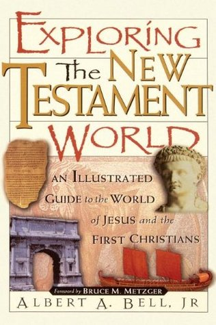 Exploring the New Testament World: An Illustrated Guide to the World of Jesus and the First Christians EPUB