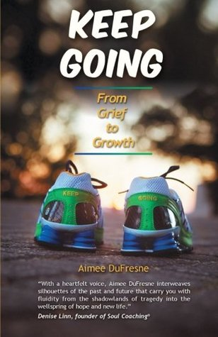 Keep Going: From Grief to Growth