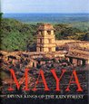 Maya: Divine Kings of the Rain Forest