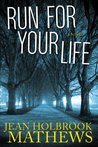 Run for Your Life by Jean Holbrook Mathews