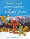 Clovis Crawfish and the Singing Cigales