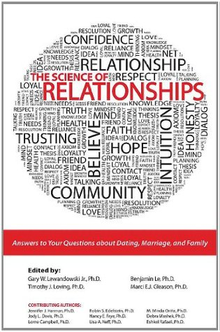 The Science of Relationships: Answers to Your Questions about Dating, Marriage and Family