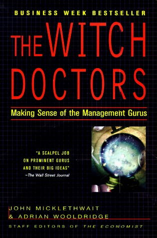 The Witch Doctors by John Micklethwait