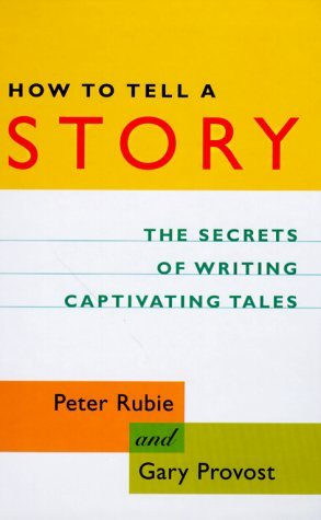 How to Tell a Story: The Secrets of Writing Captivating Tales