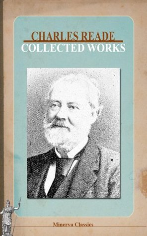 Collected Works of Charles Reade