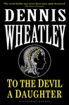 To the Devil, a Daughter by Dennis Wheatley
