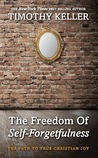 Book cover for The Freedom of Self Forgetfulness